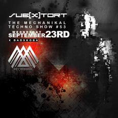 The Mechanikal Techno Show #53 subXtort