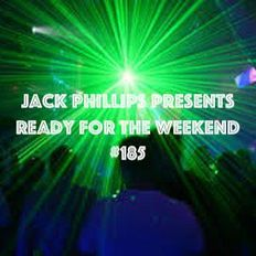 Jack Phillips Presents Ready for the Weekend #185
