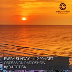 Dj Optick - Obsession - Ibiza Global Radio - 13.10.2019