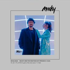 MUCKY AND THE FAM PODCAST EPISODE #1: ESJA