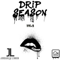 Drip Season Vol.2- DJ Jordan Lennon (Drake, Lil Baby, Cardi B, City Girls, Rick Ross, DaBaby & More)