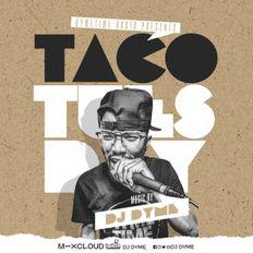 Taco Tuesdays // Moombahton + Dancehall // 08.06.20