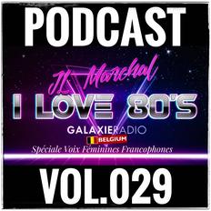 I Love 80's Vol. 029 Spéciale Voix Féminines Francophones by JL MARCHAL on Galaxie Radio Belgium