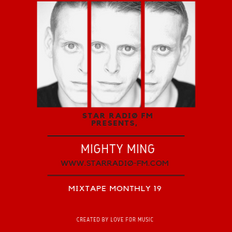 STAR RADIØ FM presents, Mighty Ming -Mixtape Monthly 19
