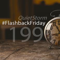 QUIETSTORM #FlashbackFriday 199 [Hour 1 / 07.22.07]