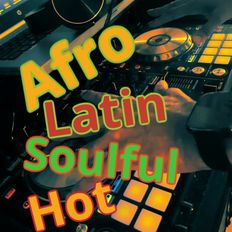 Afro Latin Soulful Hot The Smoothest Uninterrupted