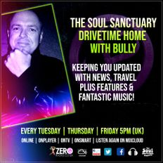 The Soul Sanctuary Radio Show Drivetime With Bully - Thursday - 5th December 2019