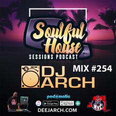 DJ ARCH Soulful House (Mix #254)