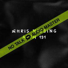 No Talk Audio Master - AMFM | 191 | Output / Brooklyn - August 4th 2018 by Chris Liebing- Part 9/9