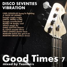 GOOD TIMES vol.7 DISCO SEVENTIES VIBRATION (Space,Gino Soccio,El Coco,First Choice,Matin Circus,...)