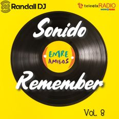 Randall Dj - Sonido Remember Vol. 8 (Entre Amigos - Teleelx Radio Marca)