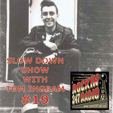 Slow Down Show with Tom Ingram #19 - Rockin 247 Radio
