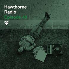 Hawthorne Radio Episode 49