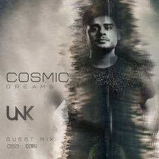 Cosmic Dreams #053 : Guest mix by UNK