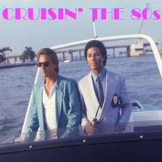 Crusin' The 80s