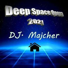DJ. Majcher - Deep Space Opera 2021