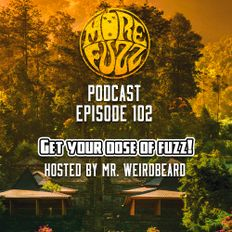 More Fuzz Podcast - Episode 102 - Fuzzy Forum #2