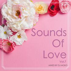 Sounds Of Love Vol.7 -DJ MOKO MIXXX-