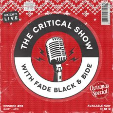 The Critical Show - Episode #03 - Christmas Special w/ AC13