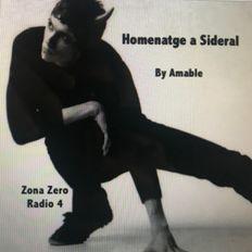 HOMENATGE A SIDERAL al ZONA ZERO de RADIO 4