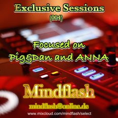 Exclusive Sessions 004 - Focused on Pig&Dan and ANNA