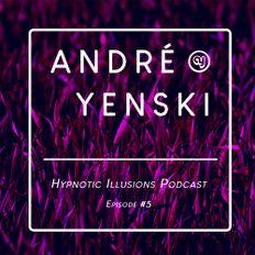 André Yenski - Hypnotic Illusions Podcast - Episode #5