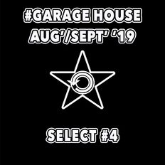 #GARAGEHOUSE - AUG'/SEPT' '19
