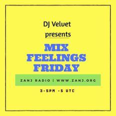 Mix Feelings Friday with DJ Velvet | Feb.26.2021