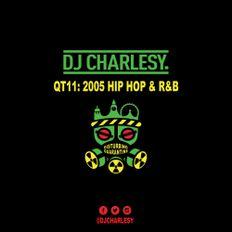 Quarantine Mix Series - QT011: 2005 Hip Hop & R&B