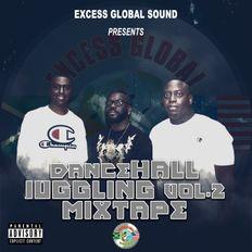 EXCESS GLOBAL SOUND PRESENTS - DANCEHALL JUGGLING VOL.2 MIXTAPE