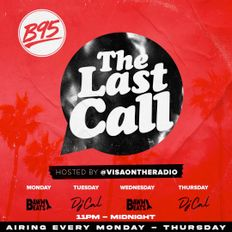 DJ CAL Last Call w/ Visa on The Radio On B95 Fresno (06.24.21)