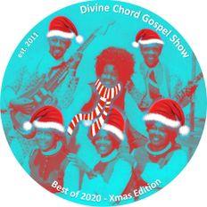 Divine Chord Gospel Show pt. 111 - Best of 2020