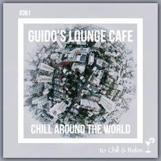 Guido's Lounge Cafe Broadcast 0361 Chill Around The World (20190201)