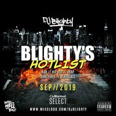 Blighty's Hotlist - September 2019 // R&B, Hip Hop, Afro, Dancehall & U.K. // Instagram: djblighty