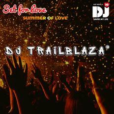 DJ TrailBlaza Live DJ SET FOR LOVE 2021 !!