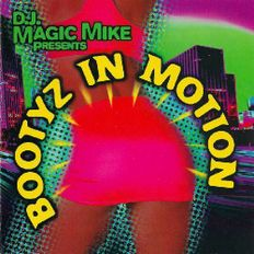 DJ Magic Mike - Bootyz in Motion MegaMix [Miami Bass Complete Mix]