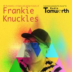 FRANKIE KNUCKLES Tribute and potted history pres. by Mr M (Broadcast on Radio Tamworth 22/01/21)