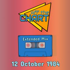 Off The Chart: 12 October 1984 (Extended Mix)