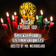 More Fuzz Podcast - Episode 100 - Listener Request Special