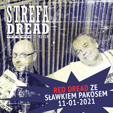 Strefa Dread 682 (Red Dread - polskie archiwalia ze Sławkiem Pakosem), 11-01-2021
