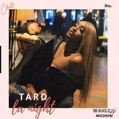 TARD LA NIGHT Mix  (pt.1)