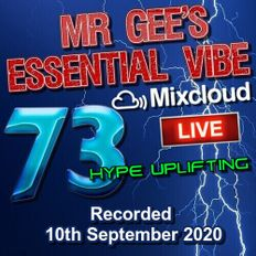 Mr Gee's Essential Vibe Show 73 on Mixcloud LIVE & Dancefmlive Trance (10th September 20)