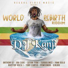 World Rebirth Riddim Mix by DJ Kanji (Reggae)