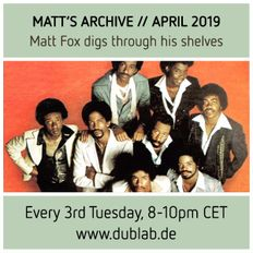 MATT'S ARCHIVE | Matt Fox digs through his shelves | April 2019 | dublab.de (70s & 80s Soul, Jazz)