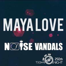 "TECHNO NIGHT 250th ""DJ MAYA LOVE"" @NOISE VANDALS LONDON"