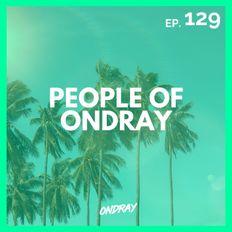 PEOPLE OF ONDRAY 129