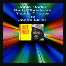 Jacob Miller Natty Christmas yearly Tribute Jahla Radio SPECIAL 2020