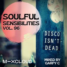 Soulful Sensibilities Vol. 96 - DISCO ISN'T DEAD