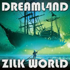 Dreaml4nd - Zilk World album preview (OUT NOW: Bandcamp, Spotify, Beatport, Juno Download, etc.)