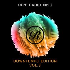 Ren' Radio #020 - Downtempo Edition Vol.3 (Sneak Peek)
